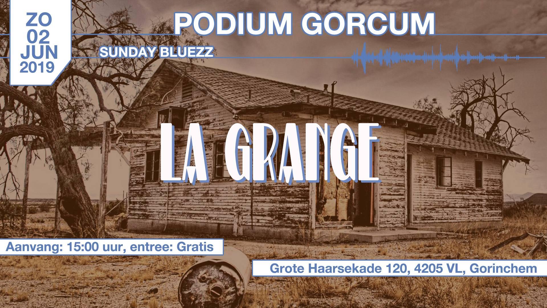 Sunday Bluezz met: La Grange @ Podium Gorcum